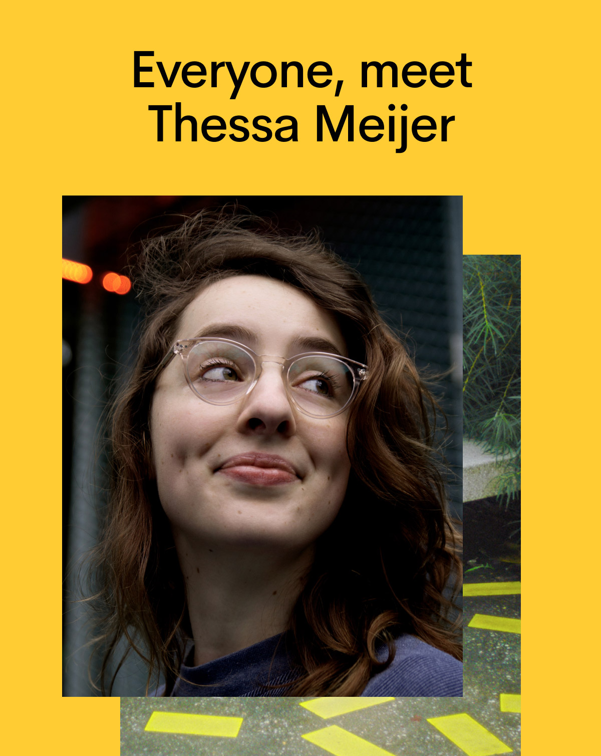 Everyone, meet Thessa Meijer.